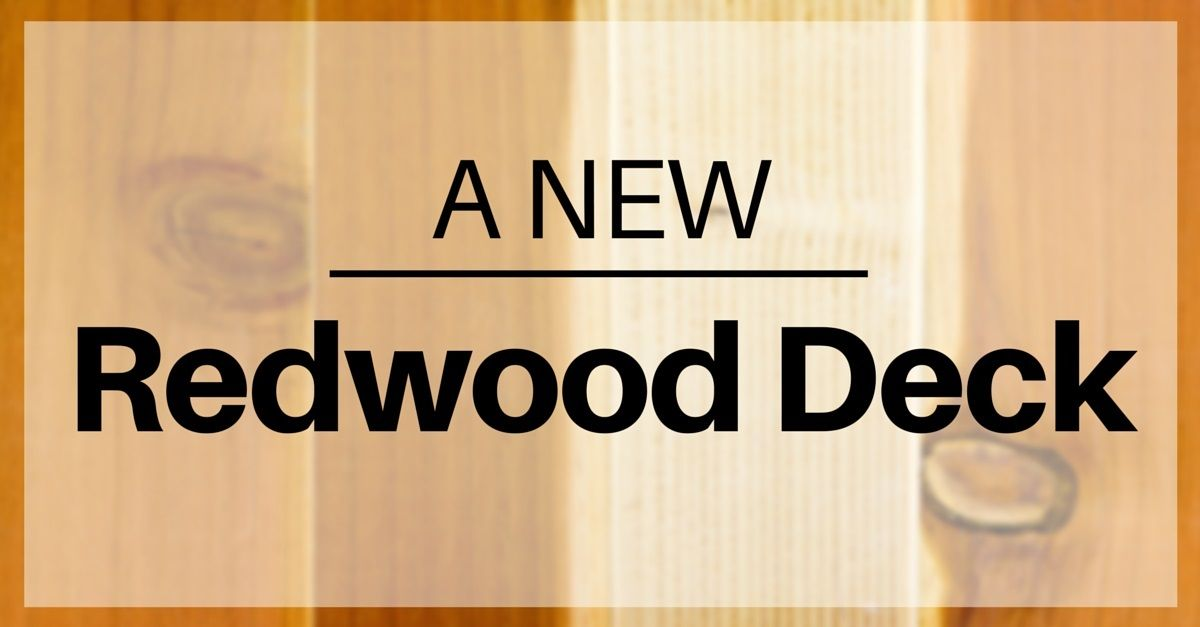 why choose redwood for your new deck?