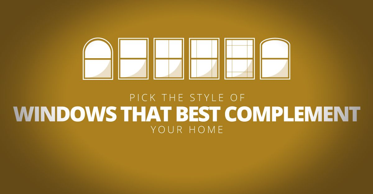 Pick the Style of Windows That Best Complement Your Home