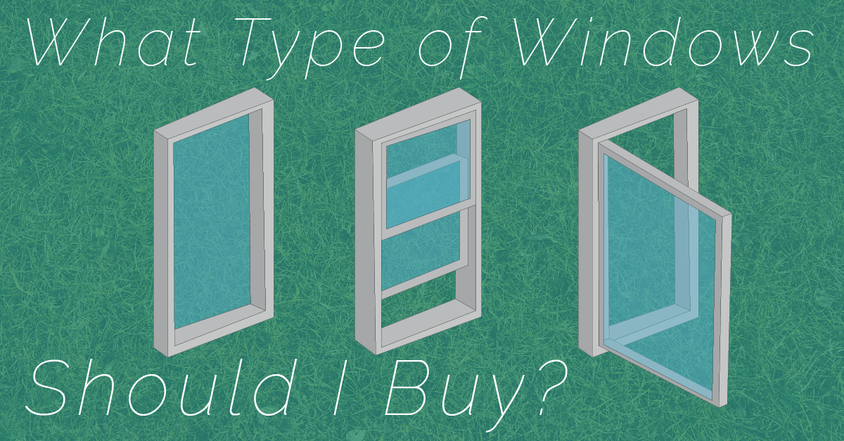 What Type of Windows Should I Buy