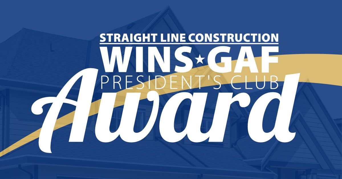 Straight Line Construction Wins GAF President's Club Award
