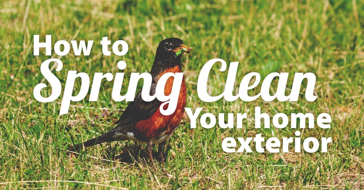 How to Spring Clean Your Home Exterior