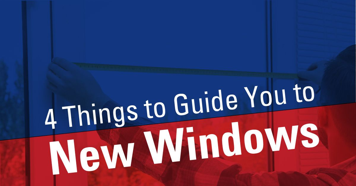 4 Things to Guide You to New Windows