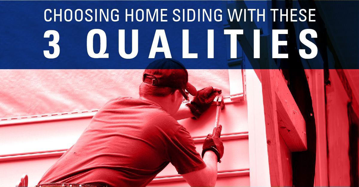 Choose Home Siding with These 3 Qualities