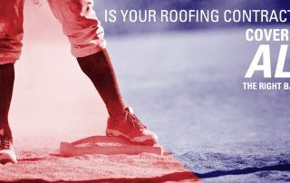 Is your roofing contractor covering all the right bases