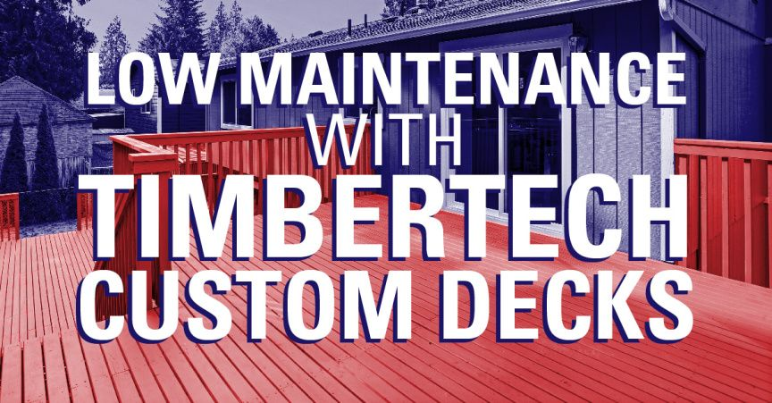 Low Maintenance with TimberTech Custom Decks