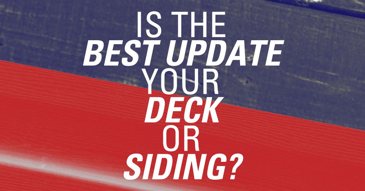 Is The Best Update Your Deck Or Siding?