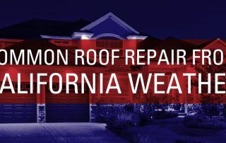 Common roof repair from california weather