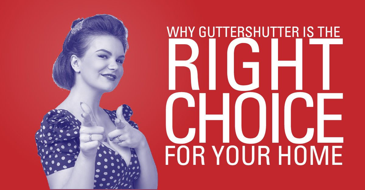 Why GutterShutter is the right choice for your home