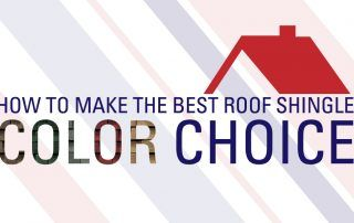 How To Make The Best Roof Shingle Color Choice