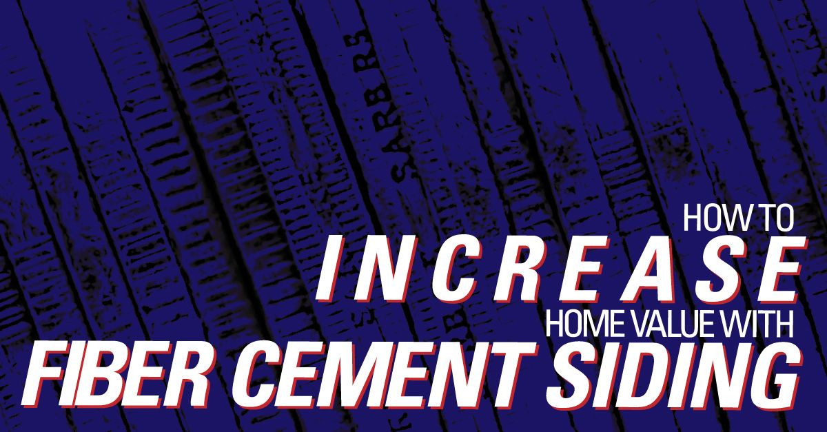 How To Increase Home Value With Fiber Cement Siding