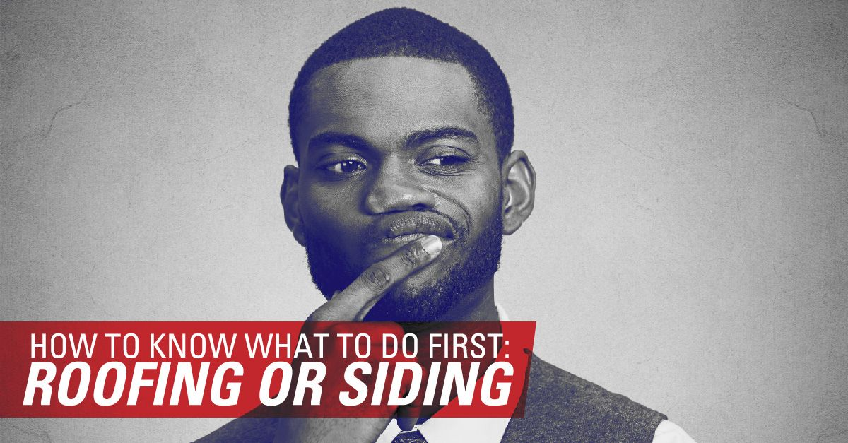 How To Know What To Do First: Roofing Or Siding
