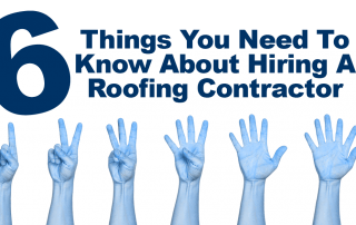 6 Things You Need To Know About Hiring A Roofing Contractor