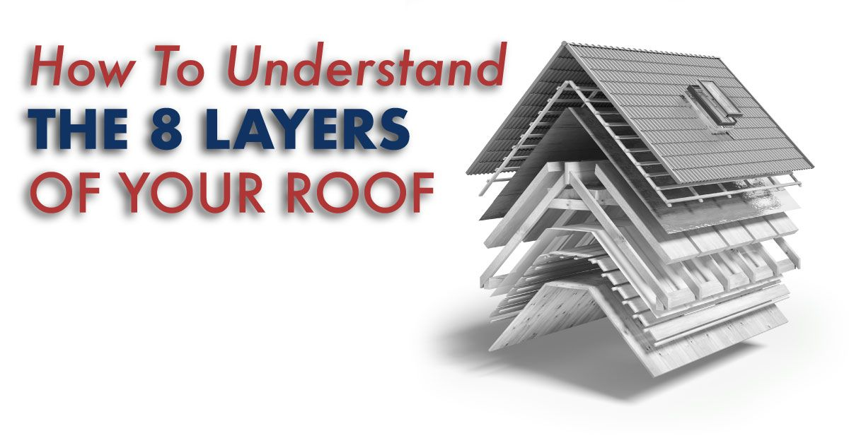 How To Understand The 8 Layers Of Your Roof